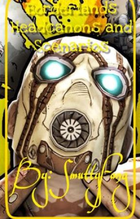 Borderlands Headcanons and Scenarios by SmuttyFang