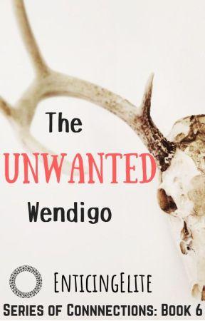 The Unwanted Wendigo [ManxMan] by EnticingElite