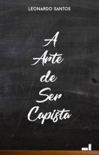 A Arte de ser capista by LeonardoSO2