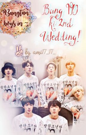 Bang Pd ki 2nd Wedding| Desi BTS/ BTSxIndia Fic by ami17_17_