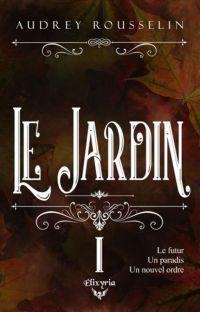 Le Jardin : Mission Rédemption [ À paraître chez Elixyria ] cover