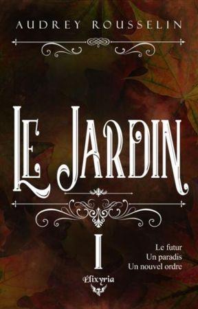 Le Jardin : Mission Rédemption [ À paraître chez Elixyria ] by BrokenBloodHeart