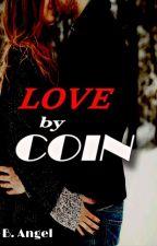 Love by Coin by bbllaacckkaangel