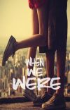 When We Were cover