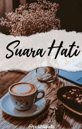 SUARA HATI  by pelitaquds