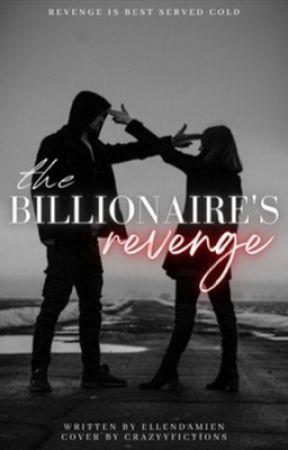 The Billionaire's Revenge by ellendamien_