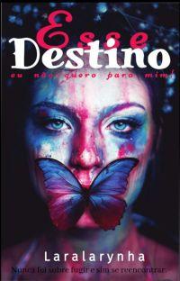 """"""" Esse destino eu não quero pra mim """" ( LIVRO 3) cover"""