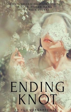 [End] Ending Knot by flowergarden48