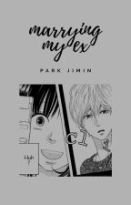 Marrying My Ex   Jimin ✓ by hasejeon