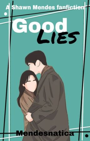 GOOD LIES | SHAWN MENDES ✓ by Mendesnatica