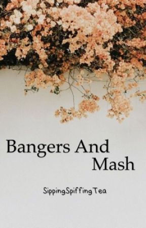 Bangers and Mash by SippingSpiffingTea