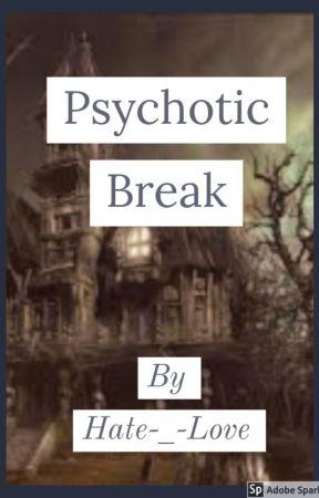 Psychotic Break by Shadows_of_15