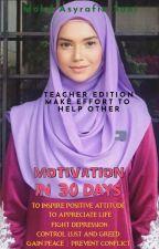MOTIVATION IN 30 DAYS - TEACHER EDITION by Asyrafie