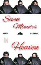 Seven minutes in heaven [Finished] by Lol2508