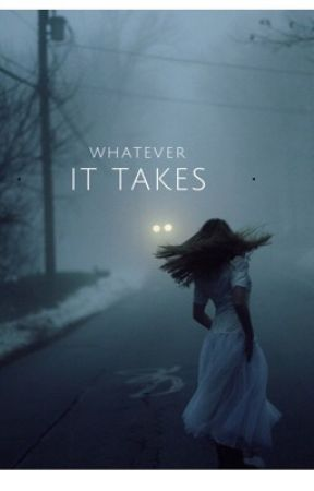 Whatever it Takes by Hannah_Ravenclaw