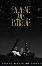 FALA-ME DAS ESTRELAS by HannaMC