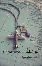 Citations - اقتباسات by arches_cluster