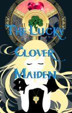 The Lucky Clover Maiden~ Black Clover x OC (Under Heavy Editing) by epicface752