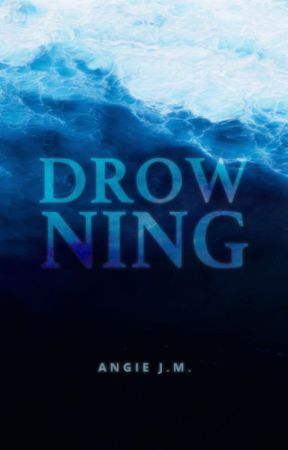 Drowning   ✔ by angestria