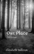 our place // the 100 by ElizabethLSullivan