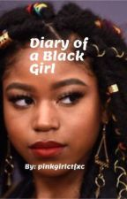 Diary of a Black girl  by pinkgirlctfxc