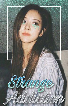 Strange Addiction | Chaelisa by StanThinMints