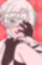 [Lumière et Ténèbres] IEGO by UneNekoWolfy