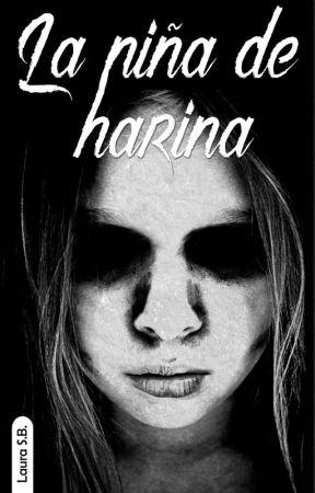 La niña de harina /Completa/ by LauraSB8