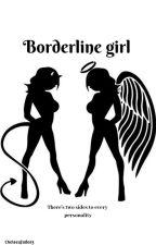 Borderline Girl by ChelseaJade03