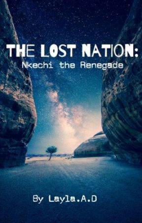 The Lost Nation: Nkechi the Renegade (Book 2) by Layla-A-D