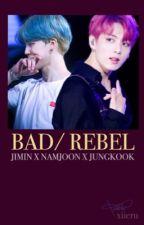 BAD REBEL// (hiatus) by xiieru