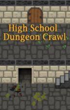 High School Dungeon Crawl by ScottMcCoskey