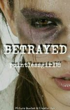 Betrayed by InshirahTheTalker