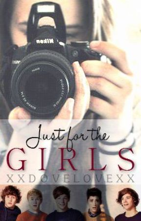 Just For The Girls (Coming Soon) by xxDoveLovexx