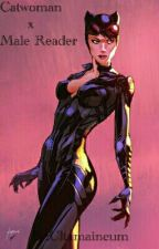 Catwoman x Male Reader by Ultamaineum