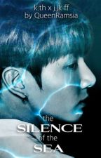 The Silence of the Sea || Taekook by QueenRamsia