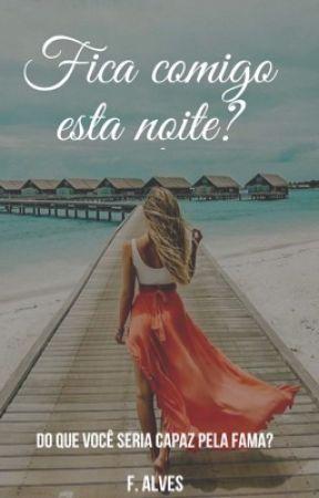 Fica comigo esta noite?  by fernandinha_a