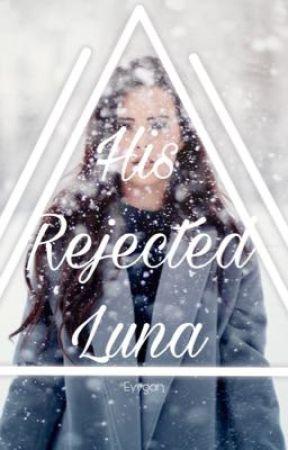 His Rejected Luna by eyygan