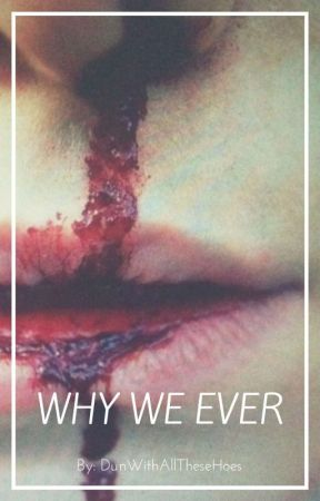 Why We Ever (Joshler) by DunWithAllTheseHoes