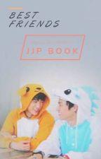 BEST FRIENDS [JJP BOOK] by Hoexxx_