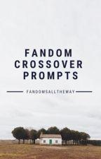 Fandom Crossover Prompts by fandomsalltheway