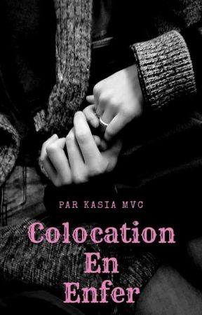 Colocation en enfer by Kasia_MVC