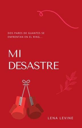 Mi Desastre by LenaLevine
