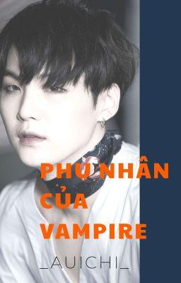 Đọc truyện (AllGa) Phu nhân của Vampire
