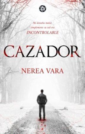 Cazador [COMPLETA] by Nerea61991