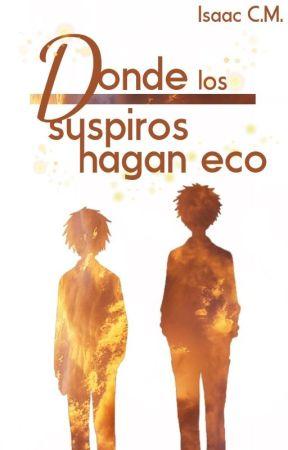 Donde los suspiros hagan eco © by isaaccm17