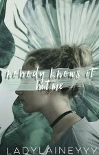 nobody knows it but me by ladylaineyyy