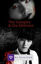 The Vampire & The Mistress(Yoonmin) *completed* by RosetheK