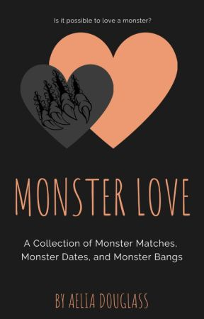 Monster Love: A Collection by AeliaD