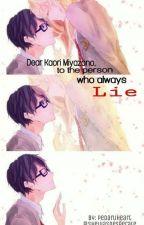 Dear Kaori Miyazono, to the person who always Lie by PedaruHeart